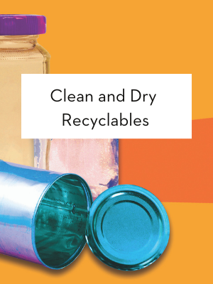 recyclables should be clean and dry of food debris